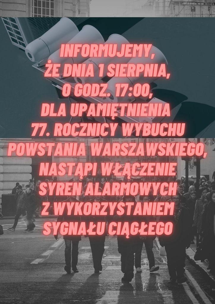 Informujemy, że dnia 1 sierpnia, o godz. 1700, dla upamiętnienia 7. rocznicy wybuchu Powstania Warszawskiego, nastąpi włączenie syren alarmowych z wykorzystaniem sygnału ciągłego (1).jpeg